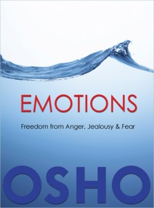 EMOTIONS: Freedom from Anger, Jealousy & Fear